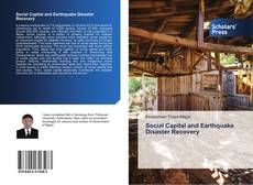 Bookcover of Social Capital and Earthquake Disaster Recovery