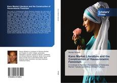 Bookcover of Kano Market Literature and the Construction of Hausa-Islamic Feminism