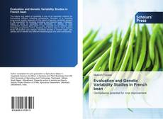 Bookcover of Evaluation and Genetic Variability Studies in French bean