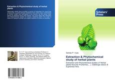 Bookcover of Extraction & Phytochemical study of herbal plants
