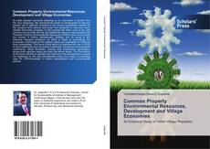 Bookcover of Common Property Environmental Resources, Development and Village Economies