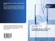 Bookcover of Feasibility Studies on Fenton and Photo-Fenton proces