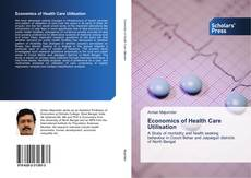 Bookcover of Economics of Health Care Utilisation