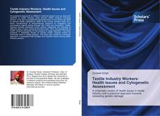 Couverture de Textile Industry Workers: Health Issues and Cytogenetic Assessment