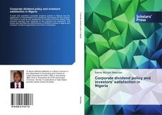 Bookcover of Corporate dividend policy and investors' satisfaction in Nigeria