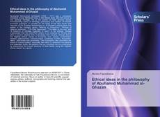 Portada del libro de Ethical ideas in the philosophy of Abuhamid Muhammad al-Ghazali