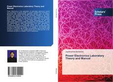 Bookcover of Power Electronics Laboratory Theory and Manual