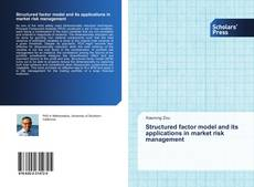Bookcover of Structured factor model and its applications in market risk management