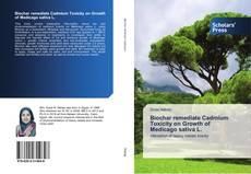 Couverture de Biochar remediate Cadmium Toxicity on Growth of Medicago sativa L.