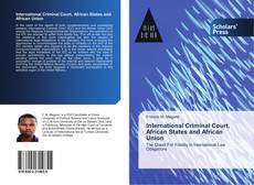 Bookcover of International Criminal Court, African States and African Union