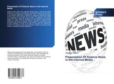 Bookcover of Presentation Of Science News in the Internet Media