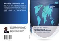 Capa do livro de Legal protection of unaccompanied children