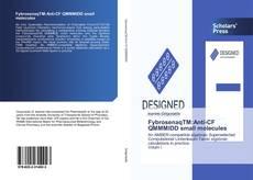 Copertina di FybrosenaqTM:Anti-CF QMMMIDD small molecules