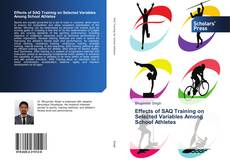 Bookcover of Effects of SAQ Training on Selected Variables Among School Athletes