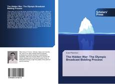 Couverture de The Hidden War: The Olympic Broadcast Bidding Process