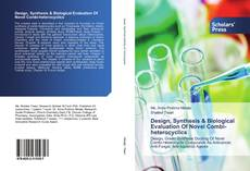 Bookcover of Design, Synthesis & Biological Evaluation Of Novel Combi-heterocyclics
