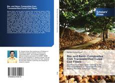 Bookcover of Bio- and Nano- Composites from Transesterified Cured Coir Fibers