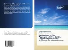 Bookcover of Replacement of Fine Aggregate with Sea Sand & Copper Slag in Concrete