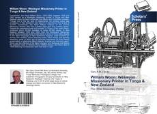 Borítókép a  William Woon: Wesleyan Missionary Printer in Tonga & New Zealand - hoz