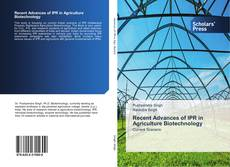 Bookcover of Recent Advances of IPR in Agriculture Biotechnology