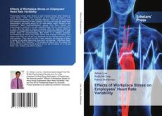 Bookcover of Effects of Workplace Stress on Employees' Heart Rate Variability