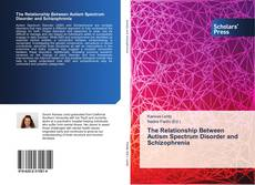 Capa do livro de The Relationship Between Autism Spectrum Disorder and Schizophrenia