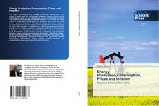 Bookcover of Energy Production,Consumption, Prices and Inflation