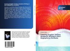 Couverture de Tutoring English Tertiary Academic Writing in Non-Anglophone Contexts
