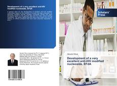 Bookcover of Development of a very excellent anti-HIV modified nucleoside, EFdA