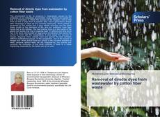 Bookcover of Removal of directs dyes from wastewater by cotton fiber waste