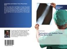 Bookcover of Technetium and Gallium Three Phase Bone Scan