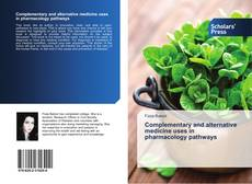Copertina di Complementary and alternative medicine uses in pharmacology pathways