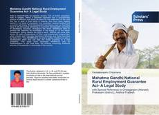 Bookcover of Mahatma Gandhi National Rural Employment Guarantee Act- A Legal Study