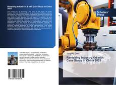 Revisiting Industry 4.0 with Case Study in China 2025 kitap kapağı