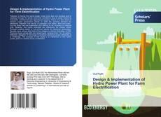 Design & Implementation of Hydro Power Plant for Farm Electrification kitap kapağı