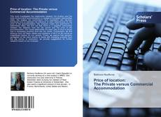 Bookcover of Price of location: The Private versus Commercial Accommodation