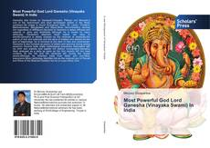 Bookcover of Most Powerful God Lord Ganesha (Vinayaka Swami) In India