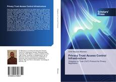 Bookcover of Privacy Trust Access Control Infrastructure