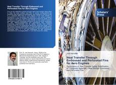 Couverture de Heat Transfer Through Embossed and Perforated Fins for Aero Engines