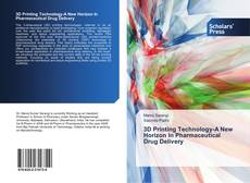 Portada del libro de 3D Printing Technology-A New Horizon In Pharmaceutical Drug Delivery