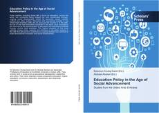 Education Policy in the Age of Social Advancement kitap kapağı