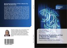Bookcover of Biochemical Evaluation of Fish in Basrah City Markets, Southern Iraq