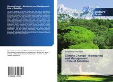 Bookcover of Climate Change - Monitoring and Management - Role of Satellites