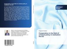 Bookcover of Cooperation in the field of criminal policy in realization the EU