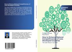 Bookcover of How to Enhance National Competitiveness of Less Developed Countries