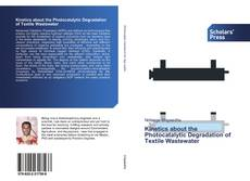 Bookcover of Kinetics about the Photocatalytic Degradation of Textile Wastewater