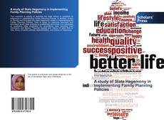 Bookcover of A study of State Hegemony in Implementing Family Planning Policies