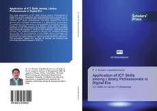 Bookcover of Application of ICT Skills among Library Professionals in Digital Era