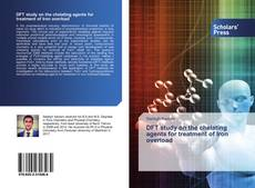 Bookcover of DFT study on the chelating agents for treatment of Iron overload