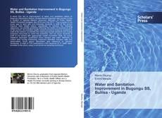 Bookcover of Water and Sanitation Improvement in Bugungu SS, Buliisa - Uganda